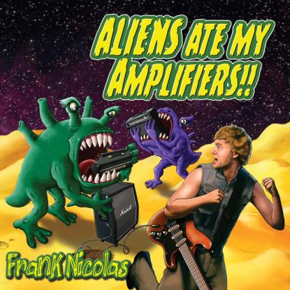 Aliens Ate My Amplifiers Frank Nicolas Cover